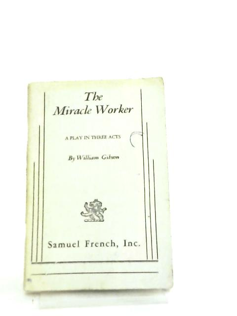 The Miracle Worker by W. Gibson