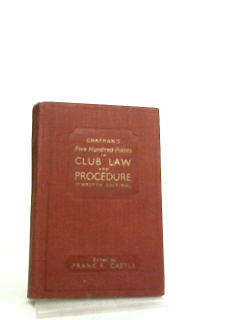 Chapman's Five Hundred Points in Club Law & Procedure by Chapman