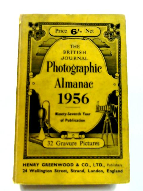 The British Journal Photographic Almanac 1956 by A. J. Dalladay