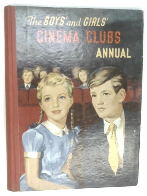 The Boys' and Girls' Cinema Clubs Annual by Unknown