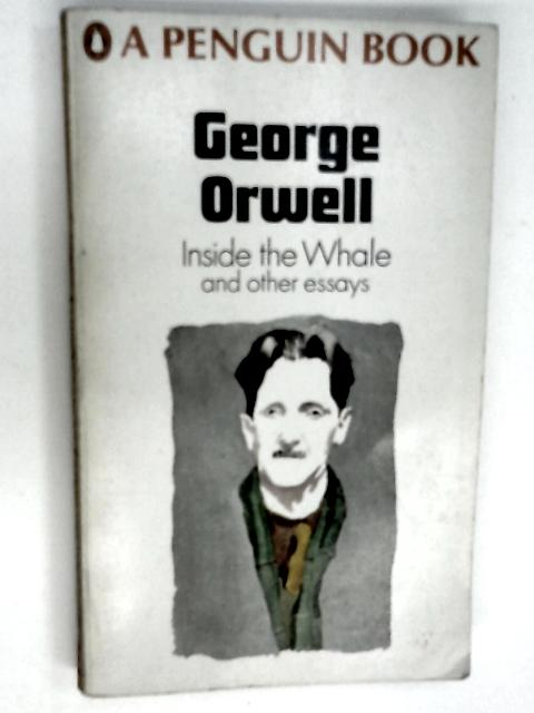 Inside the Whale and Other Essays by Orwell, George