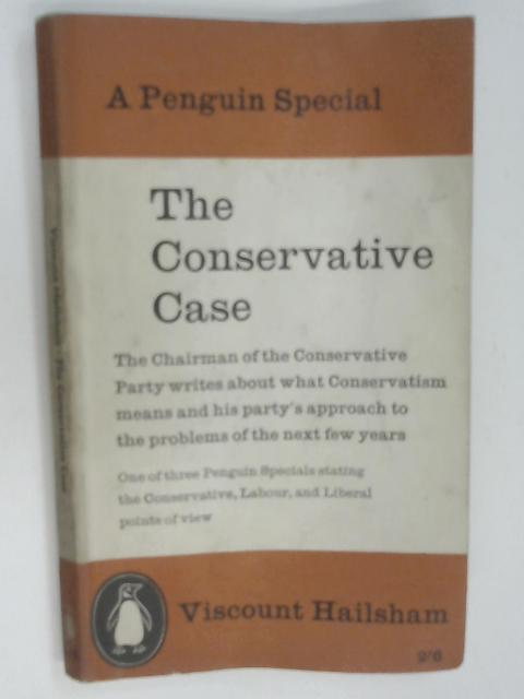 The Conservative Case by Hailsham, Viscount