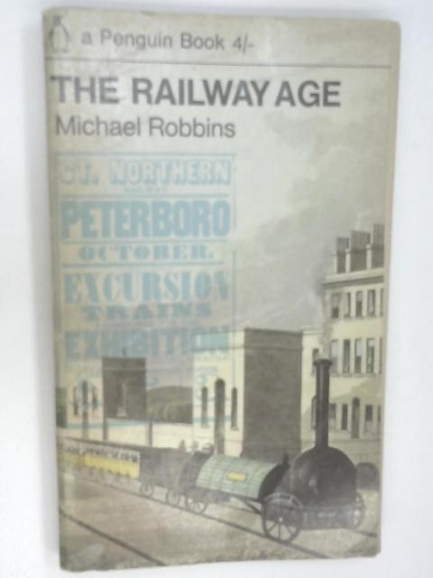 The Railway Age by Robbins, Michael