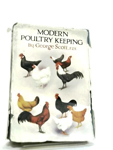 Modern Poultry Keeping by George Scott
