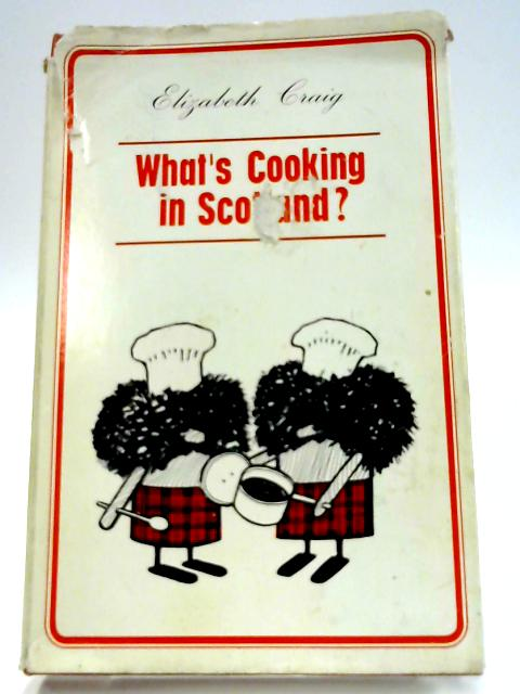 What's Cooking in Scotland? by Elizabeth Craig