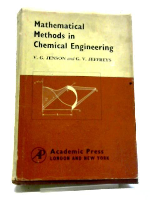 Mathematical Methods in Chemical Engineering By Jenson, V G & Jeffreys, G V
