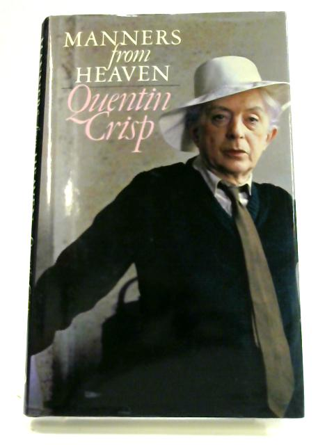 Manners from Heaven: A Divine Guide to Good Behaviour by Quentin Crisp