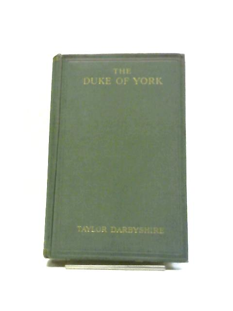 The Duke Of York by Taylor Darbyshire