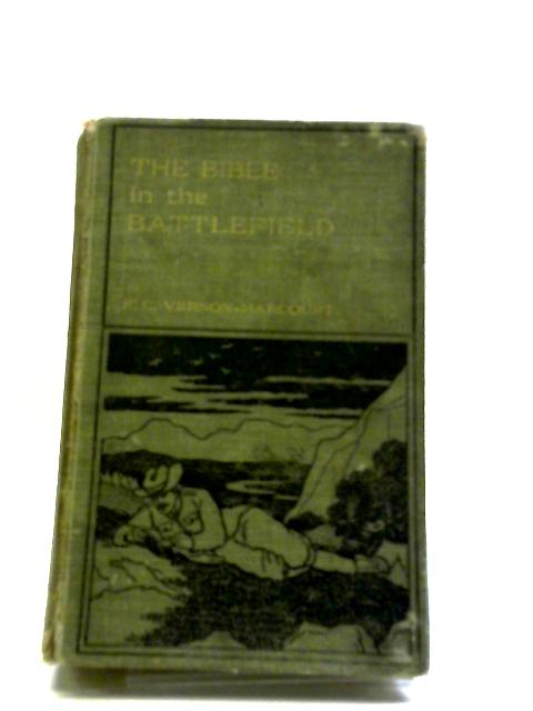 The Bible On The Battlefield by Frederick C Vernon- Harcourt
