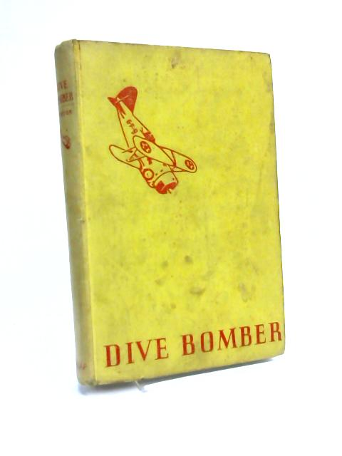 Dive Bomber by Robert A. Winston
