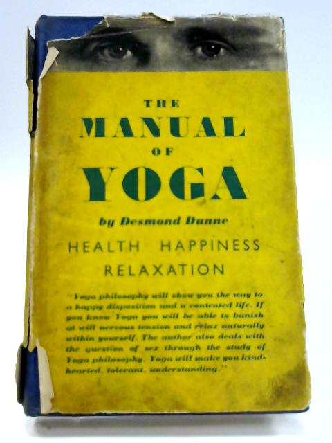 The Manual of Yoga by Desmond Dunne