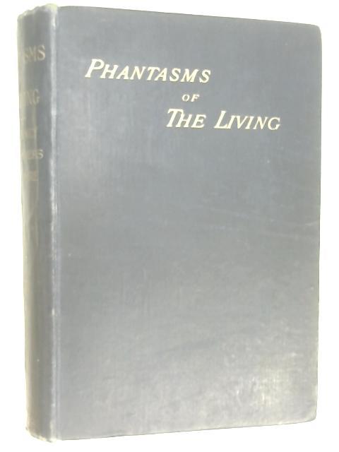 Phantasms of the Living Vol. I by Gurney, Myers, Podmore