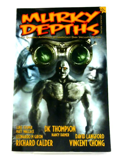 Murky Depths: The Quarterly Anthology of Graphically Dark Speculative Fiction No. 11 By Various
