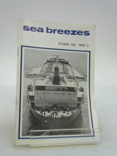Sea Breezes A Digest Of Ships And The Sea October 1966 No 250 Vol 40 by Craig J. M. Carter
