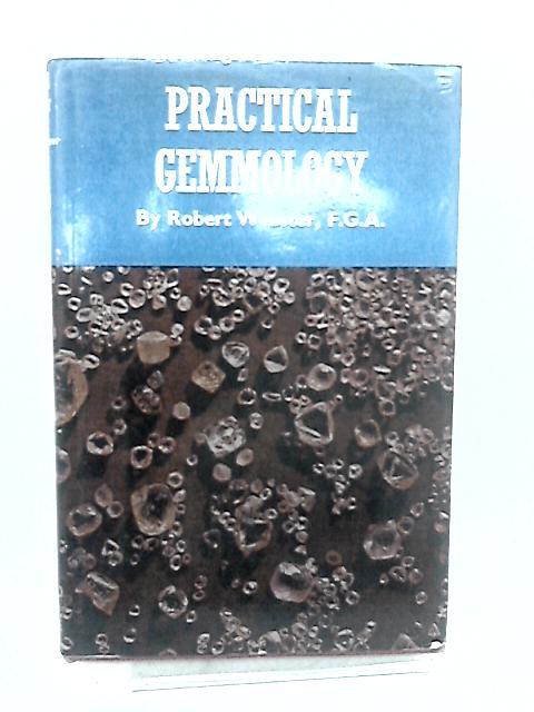 Practical Gemmology by Webster, Robert