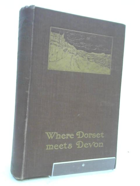 WHERE DORSET MEETS DEVON by Bickley, Francis