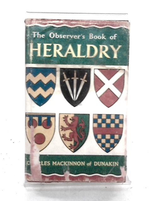 The Observer's Book of Heraldry by Charles Mackinnon of Dunakin