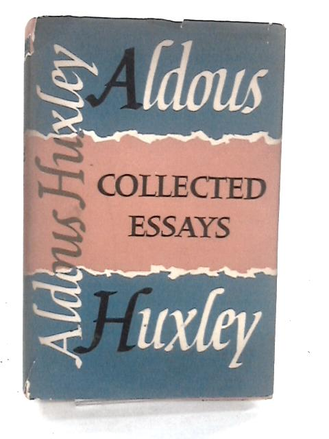Collected Essays by Huxley, Aldous