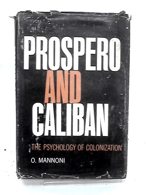 Prospero and caliban by Mannoni, O. (trans Pamela Powesland).