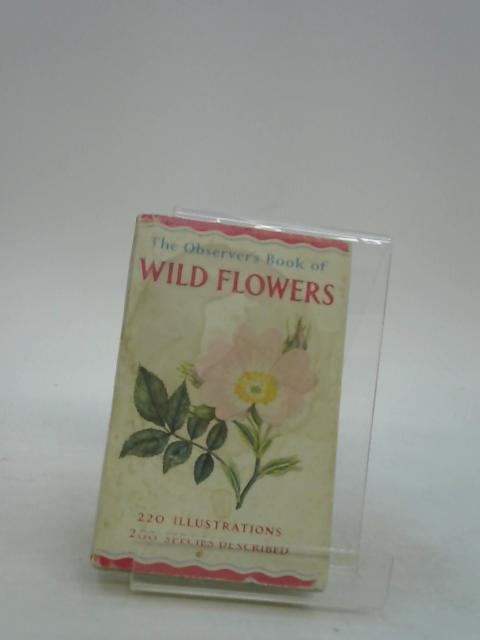 The Observer's Book of Wild Flowers. 1965 by unknown