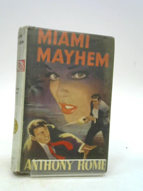 Miami Mayhem by Anthony Rome