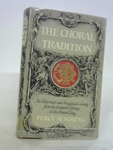 The Choral Tradition by Young