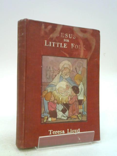 Jesus for Little Folk by Lloyd, T.