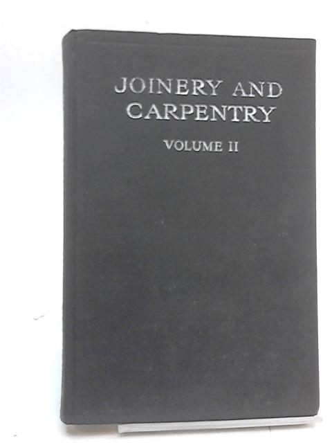 Joinery and Carpentry - Volume II - by Greenhalgh