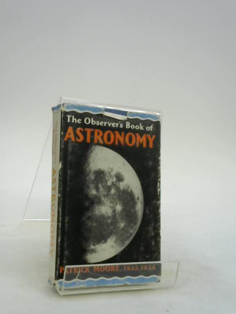 Observer's Book of Astronomy (Observer's Pocket) by Moore, CBE, DSc, FRAS, Sir Patrick
