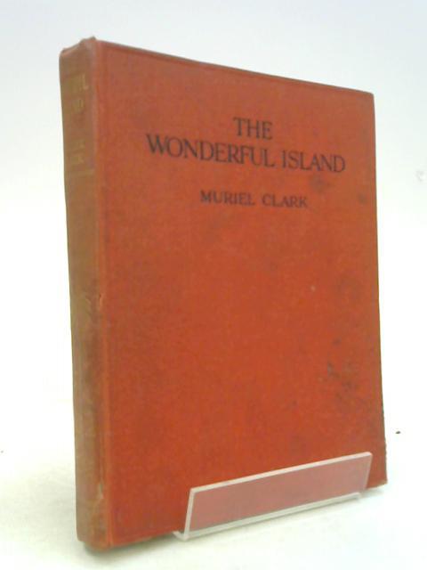 The Wonderful Island by Muriel Clark