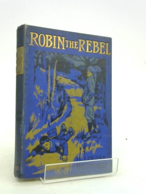 ROBIN THE REBEL by BEDFORD