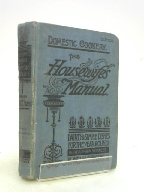 The Housewife's Manual of Domestic Cookery with Special Reference to Cooking By Gas by H.M.Young