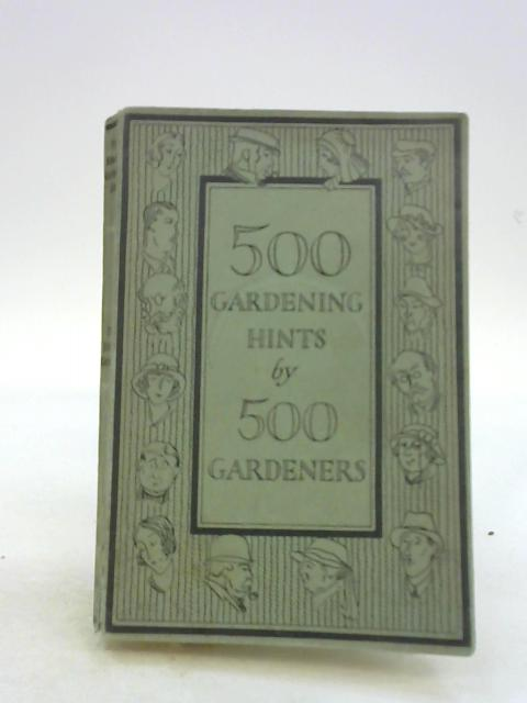 500 Gardening Hints by 500 Gardners by unknown