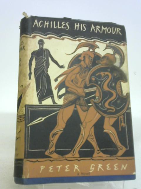 Achilles His Armour by Green, Peter