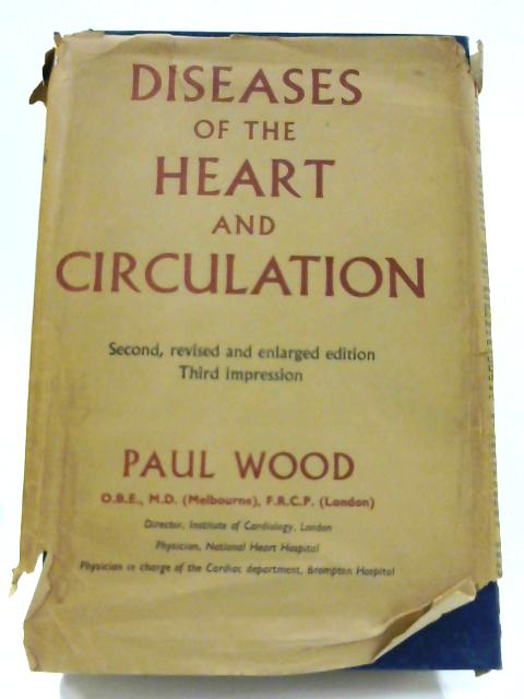 Diseases of the Heart and Circulation by Paul Wood