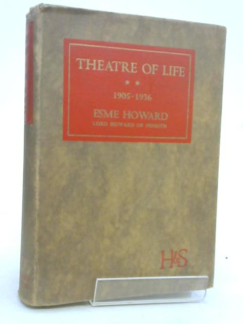 Theatre of Life 1905-1936. by Howard Esme.