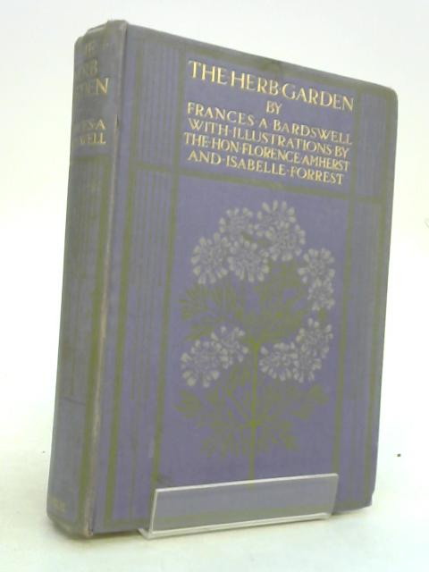 The Herb-Garden. by F.A.Bardswell
