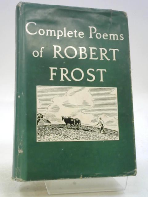 Complete Poems Of Robert Frost by unknown