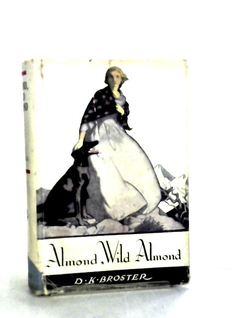 Almond, Wild Almond by D. K. Broster