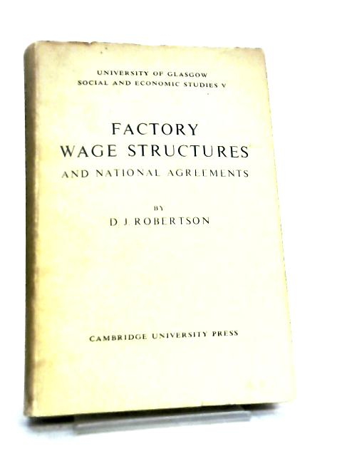 Factory Wage Structures and National Agreements By D. J. Robertson