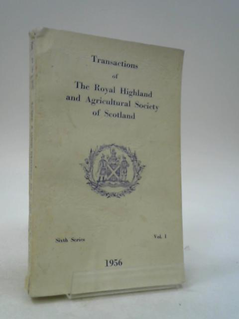 Transactions Of The Royal Highland And Agricultural Society Of Scotland (Sixth Series Volume I) By unknown