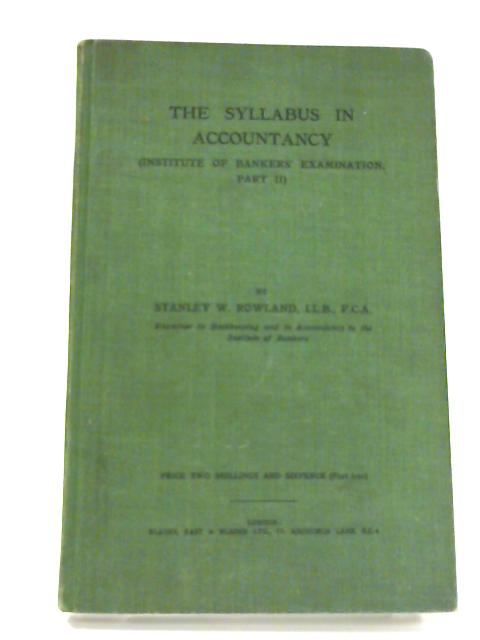 The Syllabus in Accountancy By Stanley W. Rowland