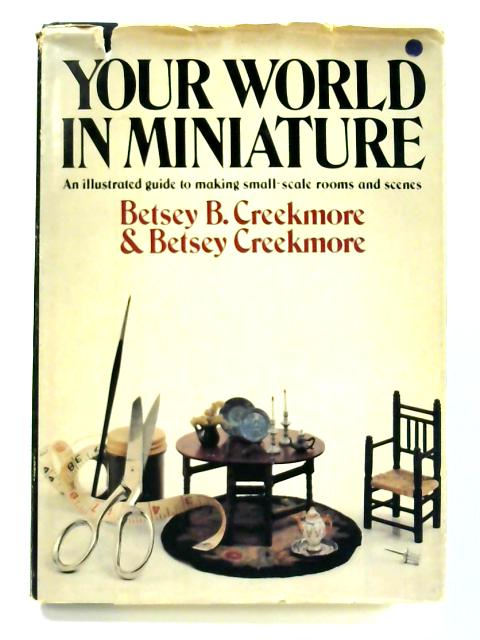 Your World in Miniature By Betsey Creekmore