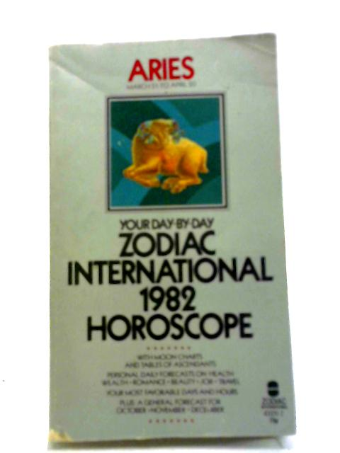 Aries: Zodiac International 1982 Horoscope By Unstated