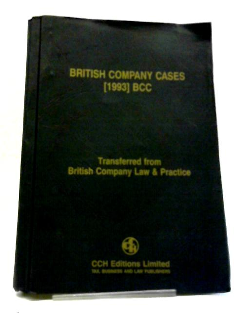 British Company Cases: 1993 - By Unstated