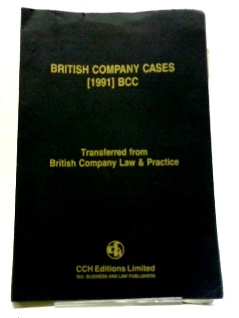 British Company Cases 1991 By Unstated