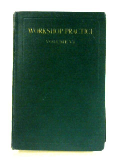Workshop Practice: Volume VI By E. A. Atkins (ed.)
