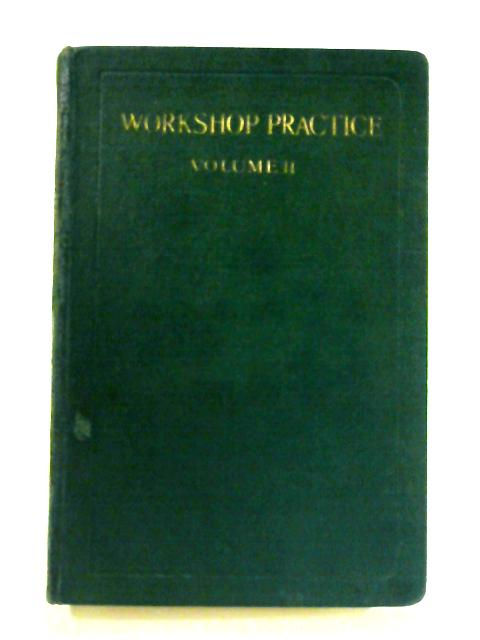 Workshop Practice: Vol. II By E. A. Atkins (ed.)