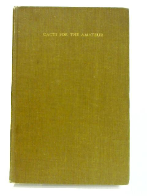 Cacti for the Amateur By Scott E. Haselton