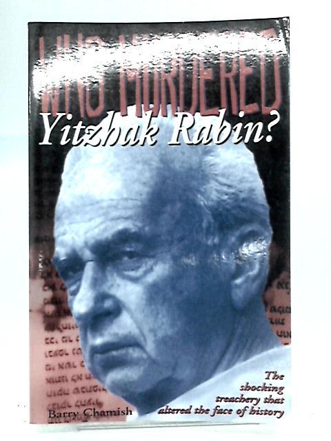 Who Murdered Yitzhak Rabin? By B.Chamish